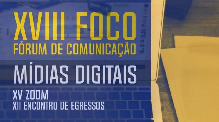 XVIII FOCO – Fórum de Comunicação